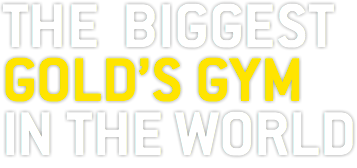 THE BIGGEST GOLD'S GYM IN THE WORLD